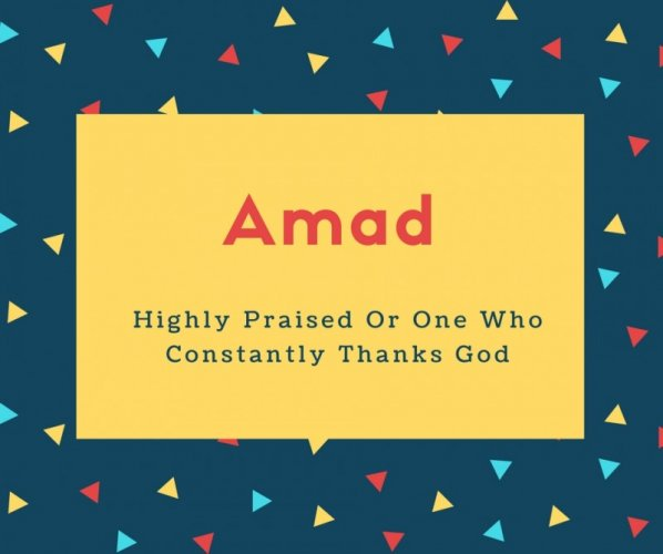 Amad Name Meaning Highly Praised Or One Who Constantly Thanks God