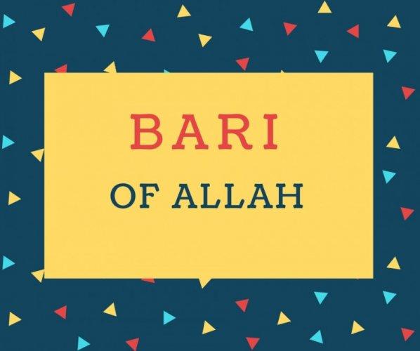 Bari Name meaning Of Allah.