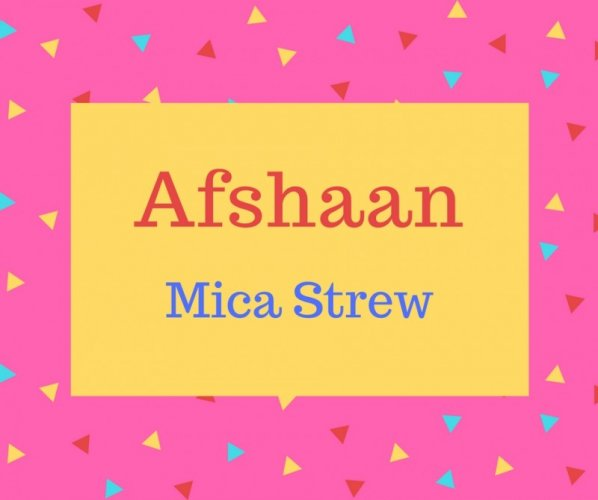 Afshaan name meaning Mica Strew