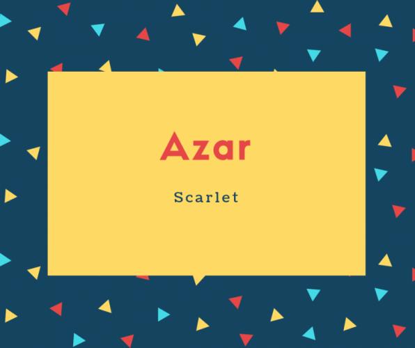 Azar Name Meaning Scarlet
