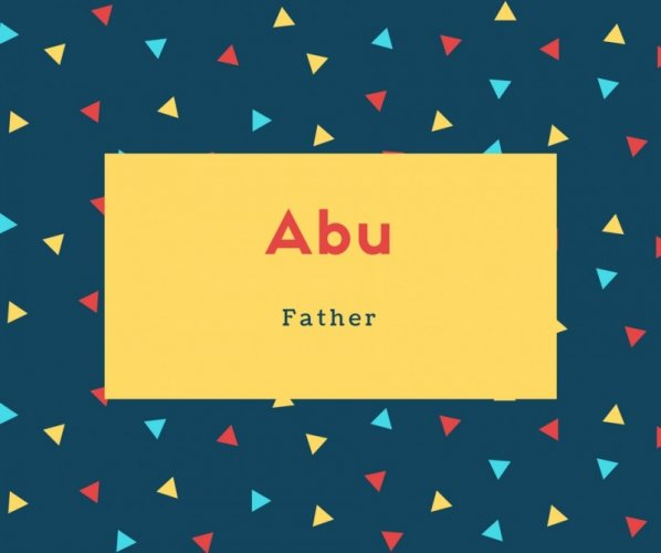 Abu Name Meaning Father