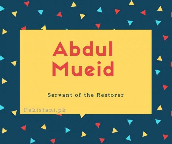 Abdul mueid name meaning Servant of the Restorer..