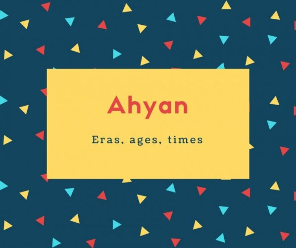 Ahyan Name Meaning Eras, ages, times