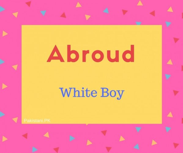 Abroud Name Meaning White Boy.