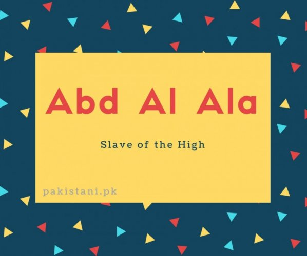 Abd al Ala name meaning Slave of the High