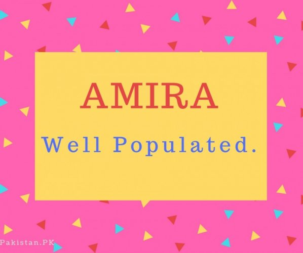 Amira Name Meaning Well Populated.