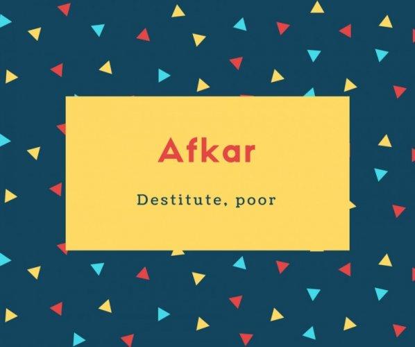 Afkar Name Meaning Destitute, poor