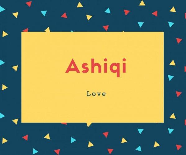 Ashiqi Name Meaning Love