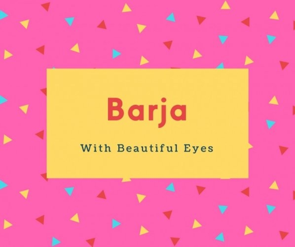Barja Name Meaning With Beautiful Eyes