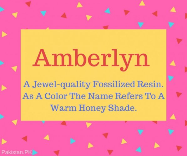 Amberlyn Name Meaning A Jewel-quality Fossilized Resin. As A Color The Name Refers To A Warm Honey Shade.