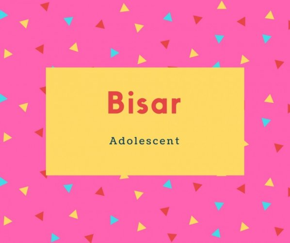 Bisar Name Meaning Adolescent