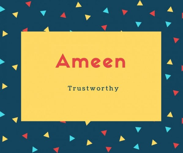 Ameen Name Meaning Trustworthy