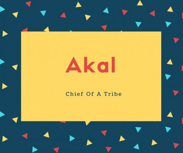 Akal Name Meaning Chief Of A Tribe