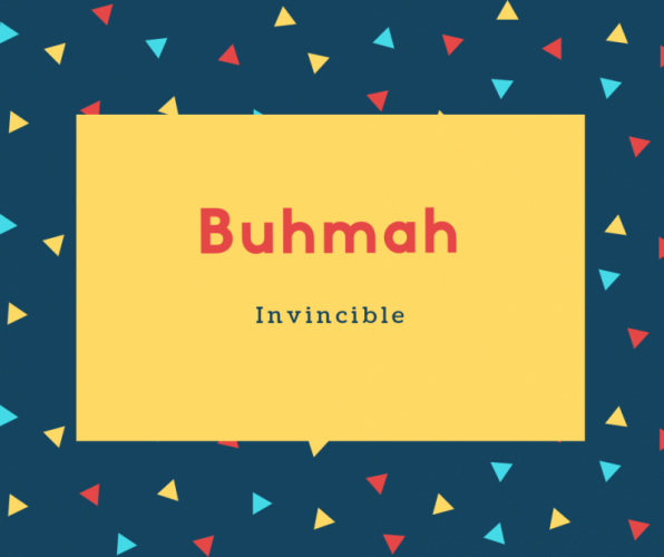 Buhmah Name Meaning Invincible