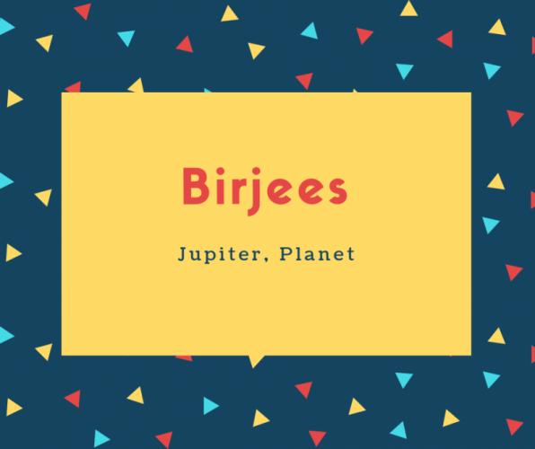 Birjees Name Meaning Jupiter, Planet