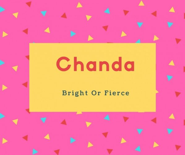 Chanda Name Meaning Bright Or Fierce