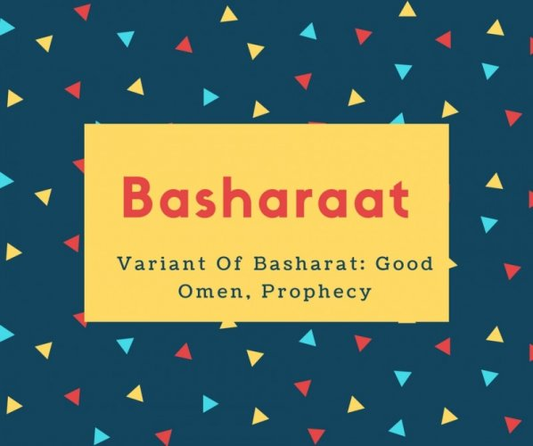 Basharaat Name Meaning Variant Of Basharat- Good Omen, Prophecy