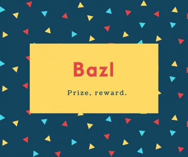 Bazl Name Meaning Prize, reward