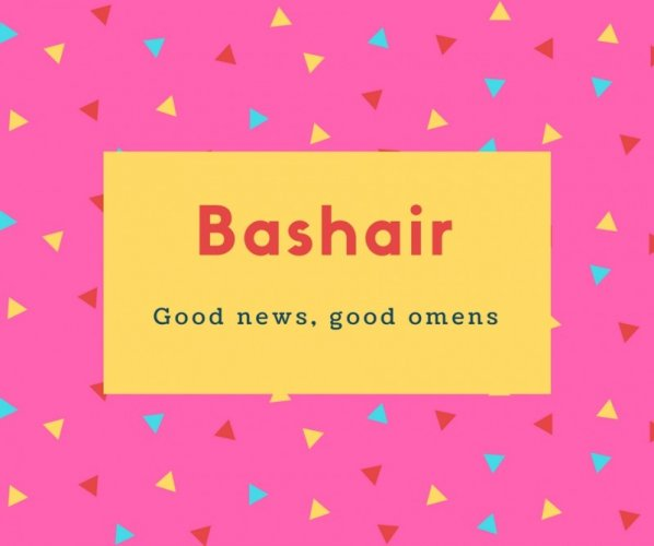 Bashair Name Meaning Good news, good omens