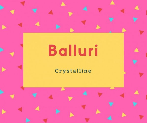 Balluri Name Meaning Crystalline