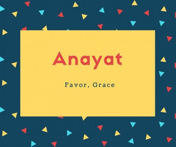 Anayat Name Meaning Favor, Grace