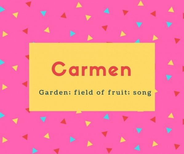 Carmen Name Meaning Garden; field of fruit; song