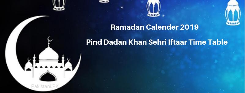 Ramadan Calender 2019 Pind Dadan Khan Sehri Iftaar Time Table