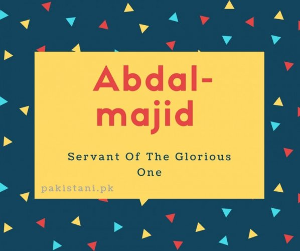 Abdal-majid name meaningServant Of The Glorious One.