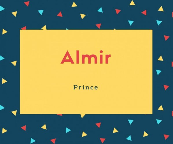 Almir Name Meaning Prince
