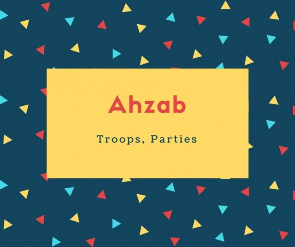 Ahzab Name Meaning Troops, Parties