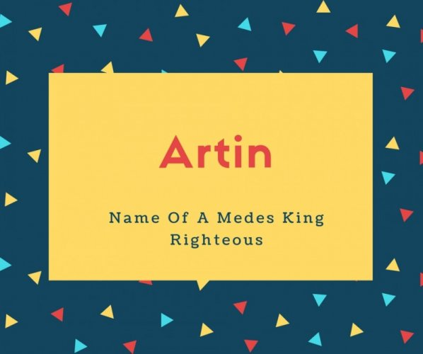 Artin Name Meaning Name Of A Medes King Righteous