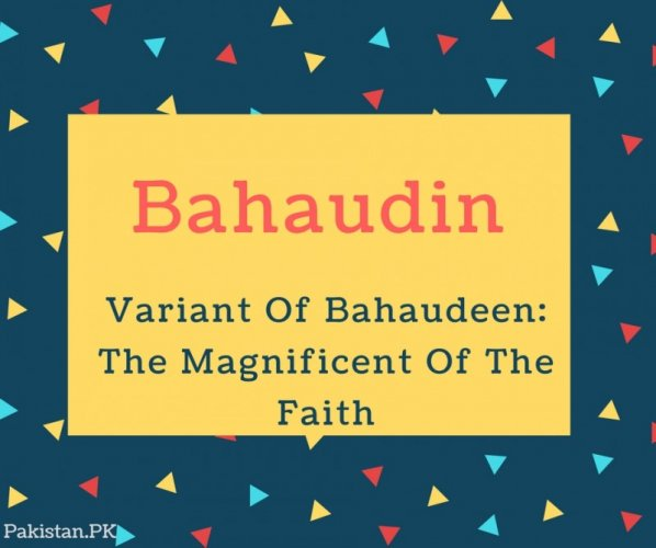 Bahaudin Name Meaning Variant Of Bahaudeen- The Magnificent Of The Faith