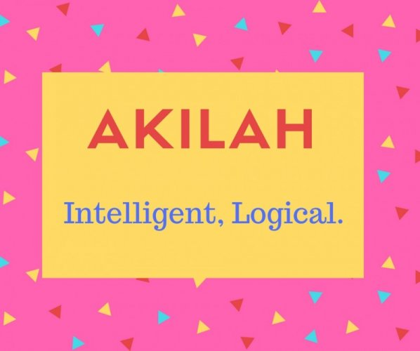 Akilah Name Meaning Intelligent, Logical..