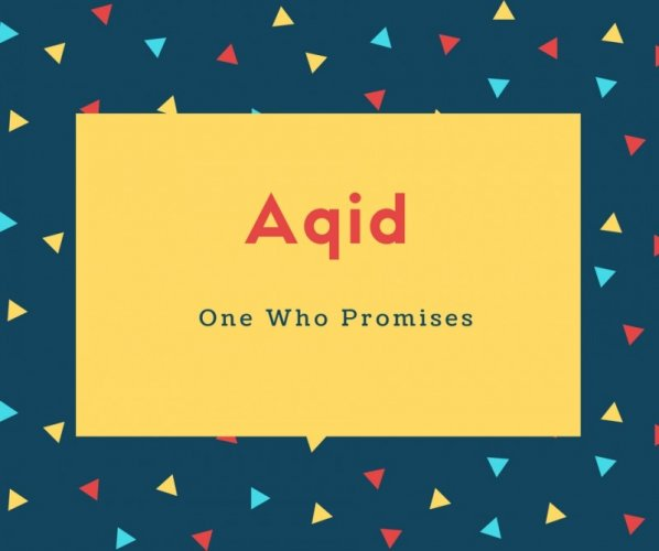 Aqid Name Meaning One Who Promises