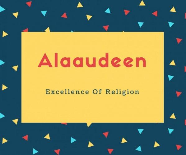Alaaudeen Name Meaning Nobility of faithExcellence Of Religion