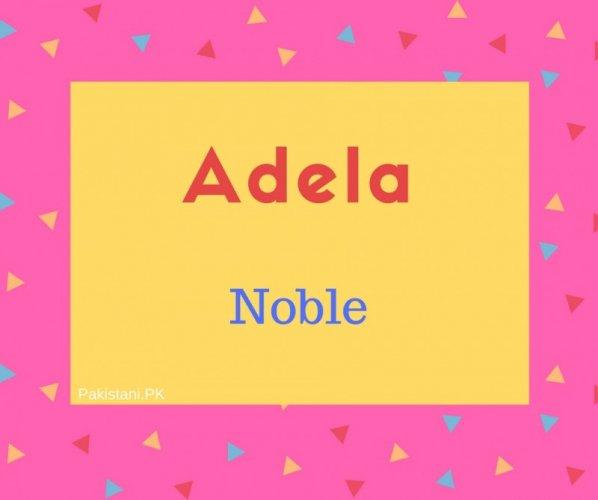 Adela name meaning Noble.jpg