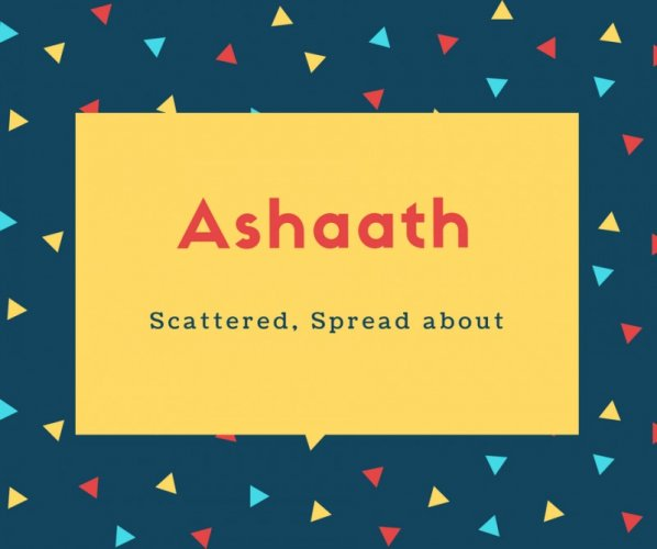 Ashaath Name Meaning Scattered, Spread about
