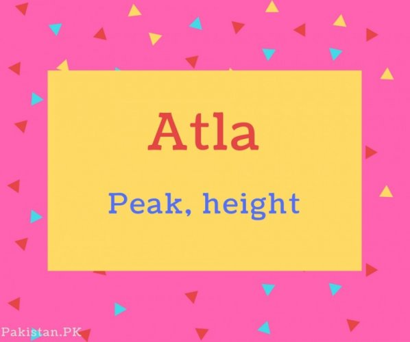 Atla name Meaning Peak, height.