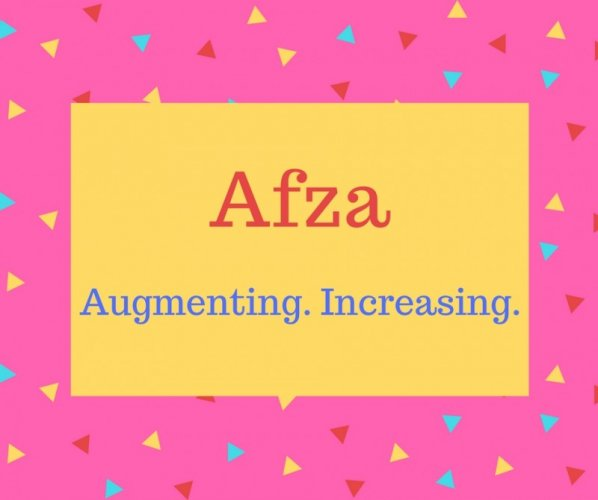 Afza name meaning Augmenting. Increasing