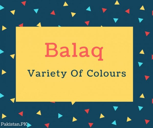 Balaq Name Meaning Variety Of Colours