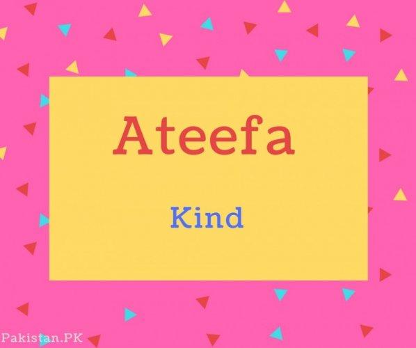 Ateefa name Meaning Kind.