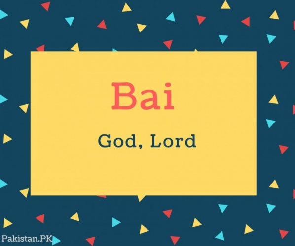 Bai Name Meaning God, Lord