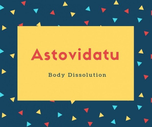 Astovidatu Name Meaning Body Dissolution