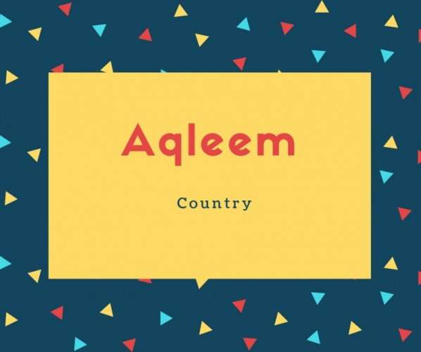 Aqleem Name Meaning Country