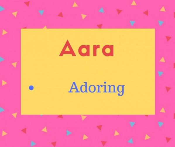 Aara meaning Adoring