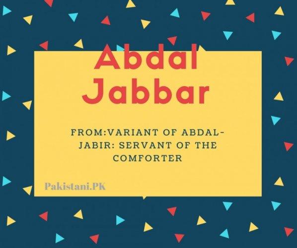 Abdal jabbar name meaning Variant Of Abdal-Jabir- Servant Of The Comforter.