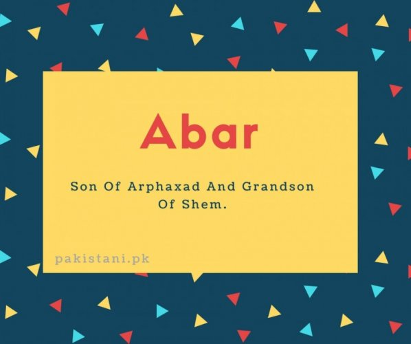 Abar name meaning Son Of Arphaxad And Grandson Of Shem..jpg