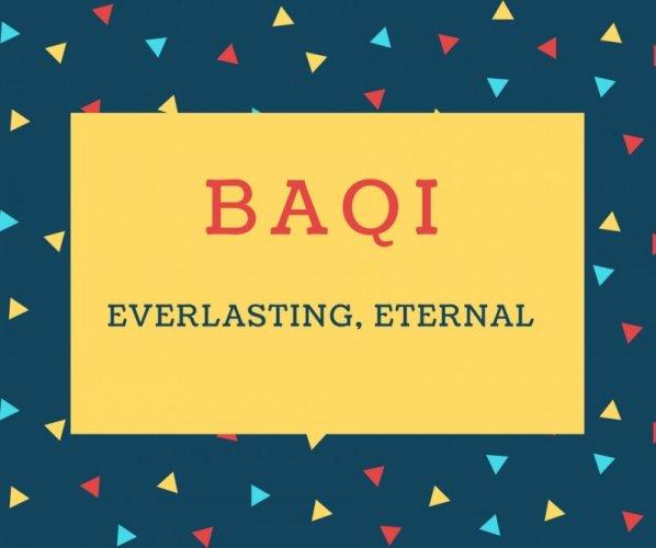 Baqi Name meaning Everlasting, Eternal.