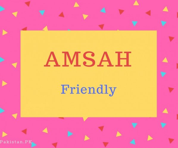 Amsah Name Meaning Friendly