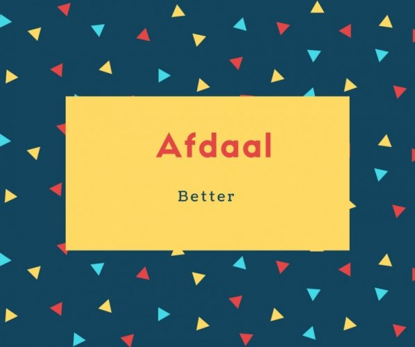 Afdaal Name Meaning Better